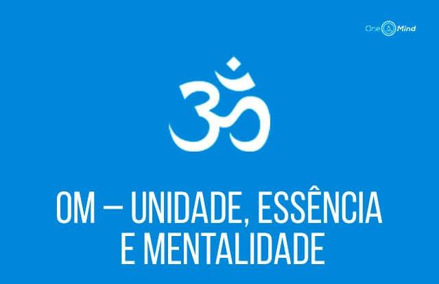 Banner Om – Unidade, essência e Mentalidade